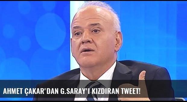 Ahmet Çakar'dan G.Saray'ı kızdıran tweet!