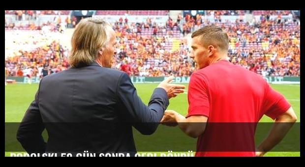 Podolski 50 gün sonra geri döndü