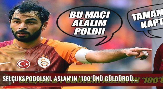 Selçuk&Podolski, Aslan'ın '100'ünü güldürdü