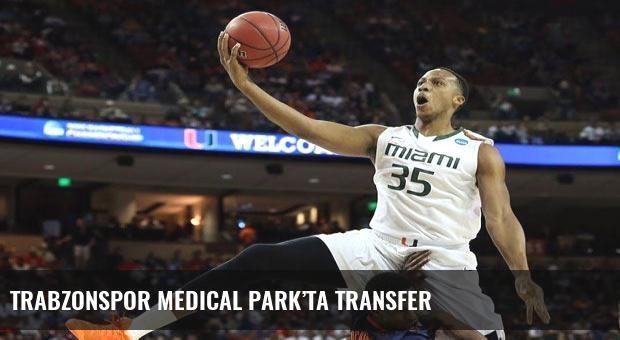 Trabzonspor Medical Park'ta transfer