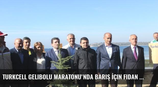 Turkcell Gelibolu Maratonu'nda Barış İçin Fidan Dikildi