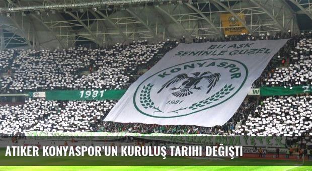 Atiker Konyaspor'un kuruluş tarihi değişti