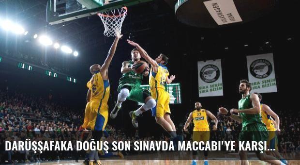 Darüşşafaka Doğuş son sınavda Maccabi'ye karşı