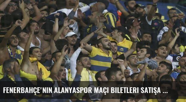 Fenerbahçe'nin Alanyaspor maçı biletleri satışa çıkıyor