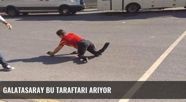 Galatasaray bu taraftarı arıyor