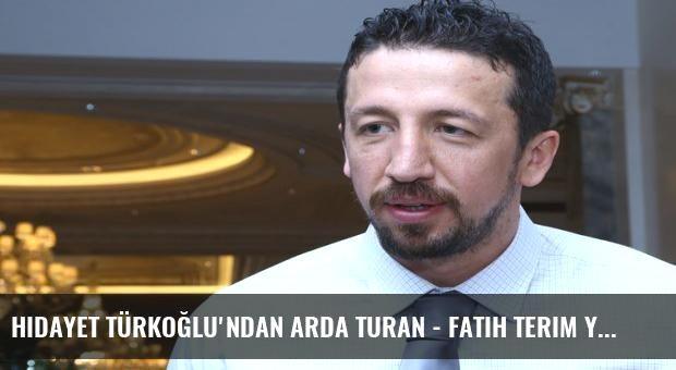 Hidayet Türkoğlu'ndan Arda Turan - Fatih Terim yorumu!