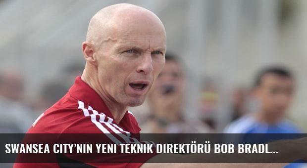 Swansea City'nin yeni teknik direktörü Bob Bradley oldu
