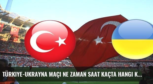 Türkiye-Ukrayna maçı ne zaman saat kaçta hangi kanalda? Milli maç...