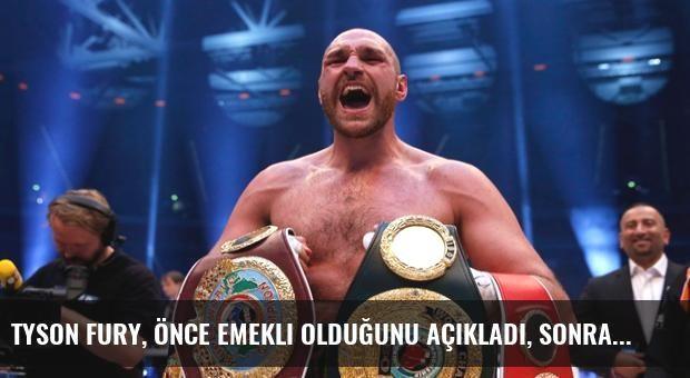 Tyson Fury, Önce Emekli Olduğunu Açıkladı, Sonra 'Şaka Yaptım' Dedi