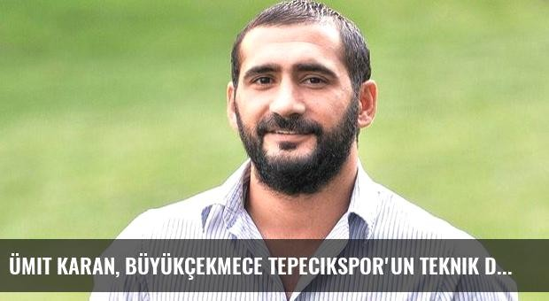 Ümit Karan, Büyükçekmece Tepecikspor'un Teknik Direktörü Oldu