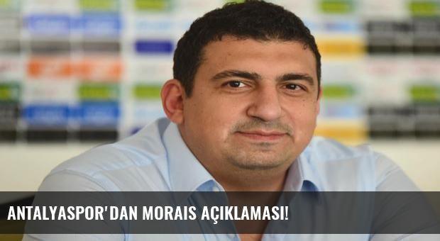 Antalyaspor'dan Morais açıklaması!