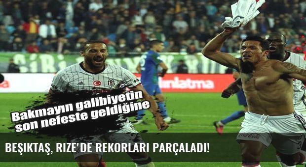 Beşiktaş, Rize'de rekorları parçaladı!