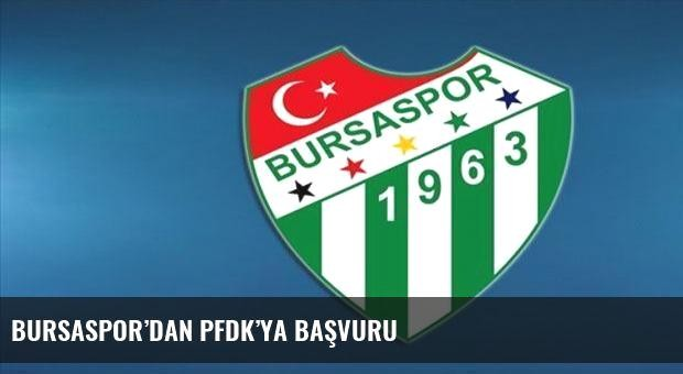 Bursaspor'dan PFDK'ya başvuru