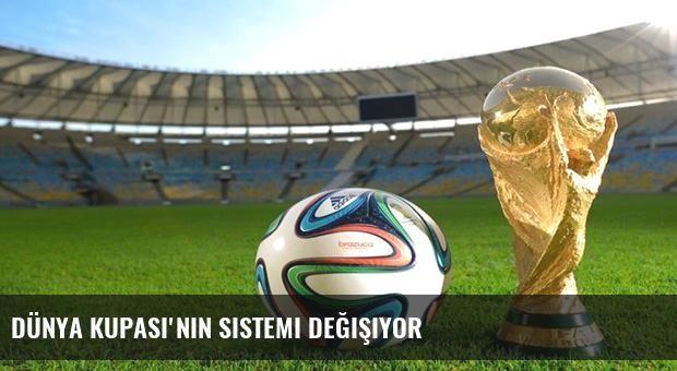 Dünya Kupası'nın sistemi değişiyor