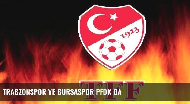 Trabzonspor ve Bursaspor PFDK'da