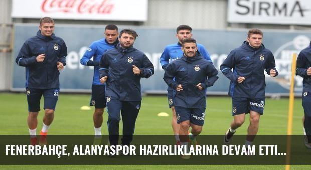 Fenerbahçe, Alanyaspor hazırlıklarına devam etti