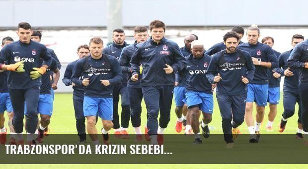 Trabzonspor'da krizin sebebi...