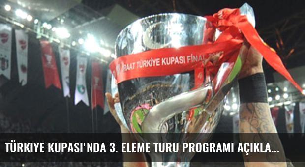 Türkiye Kupası'nda 3. Eleme Turu Programı Açıklandı