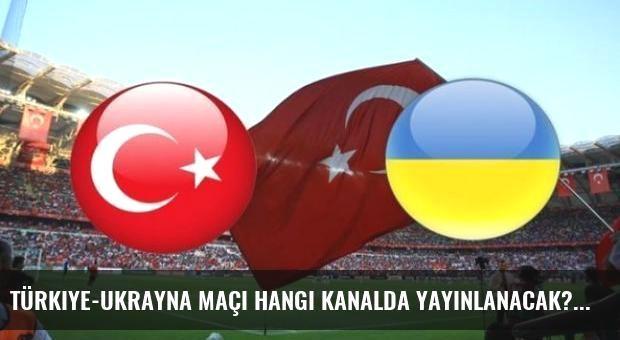 Türkiye-Ukrayna maçı hangi kanalda yayınlanacak?