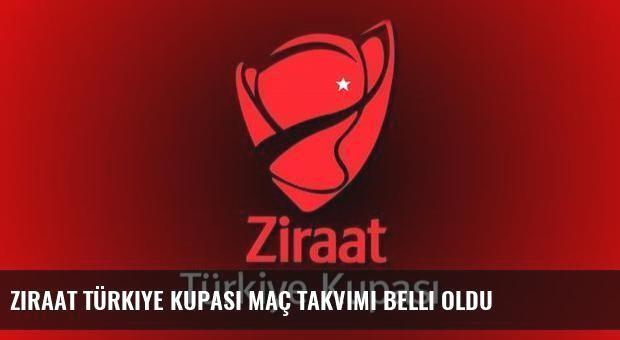 Ziraat Türkiye Kupası maç takvimi belli oldu
