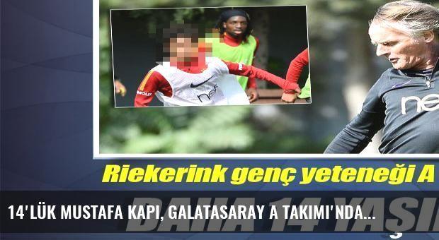 14'lük Mustafa Kapı, Galatasaray A Takımı'nda