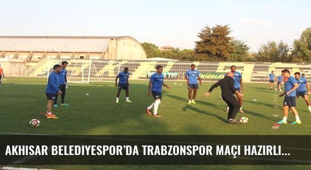 Akhisar Belediyespor'da Trabzonspor maçı hazırlıklarını sürdürdü