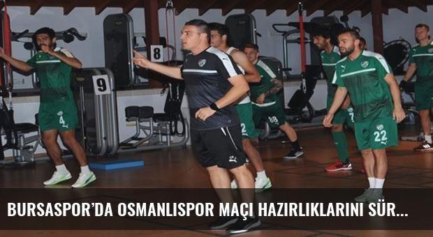 Bursaspor'da Osmanlıspor maçı hazırlıklarını sürdürdü