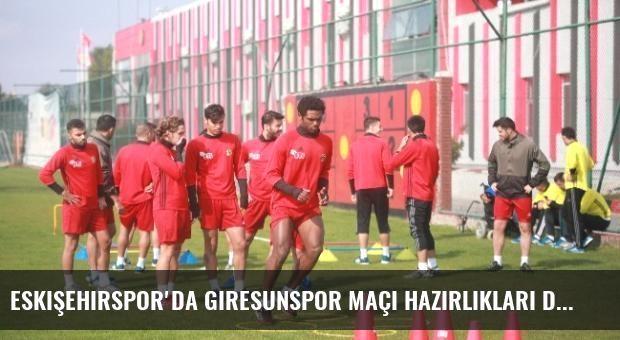 Eskişehirspor'da Giresunspor Maçı Hazırlıkları Devam Ediyor