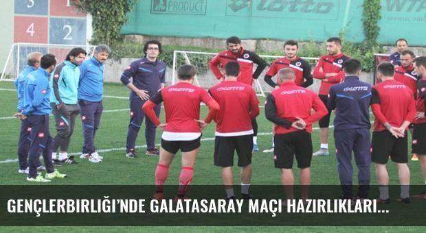 Gençlerbirliği'nde Galatasaray maçı hazırlıkları