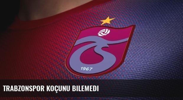 Trabzonspor koçunu bilemedi