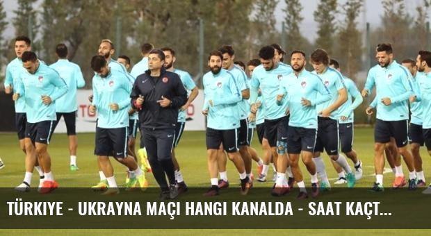 Türkiye - Ukrayna maçı hangi kanalda - saat kaçta?