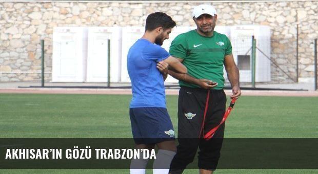 Akhisar'ın gözü Trabzon'da