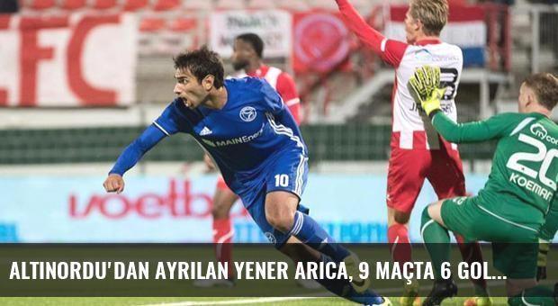 Altınordu'dan Ayrılan Yener Arıca, 9 Maçta 6 Gol Attı