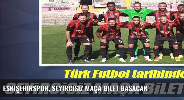 Eskişehirspor, seyircisiz maça bilet basacak