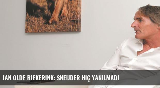 Jan Olde Riekerink: Sneijder hiç yanılmadı