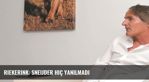 Riekerink: Sneijder hiç yanılmadı