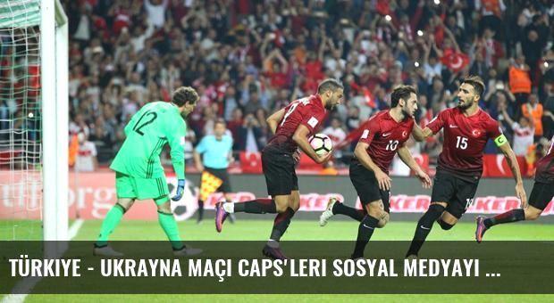 Türkiye - Ukrayna Maçı Caps'leri Sosyal Medyayı Salladı