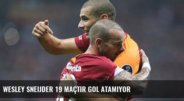 Wesley Sneijder 19 Maçtır Gol Atamıyor