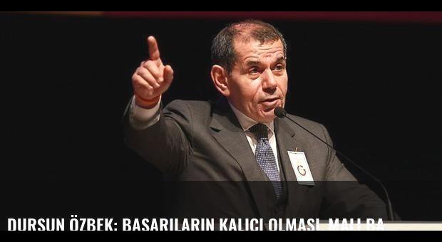 Dursun Özbek: Başarıların kalıcı olması, mali bağımsızlıktan geçiyor