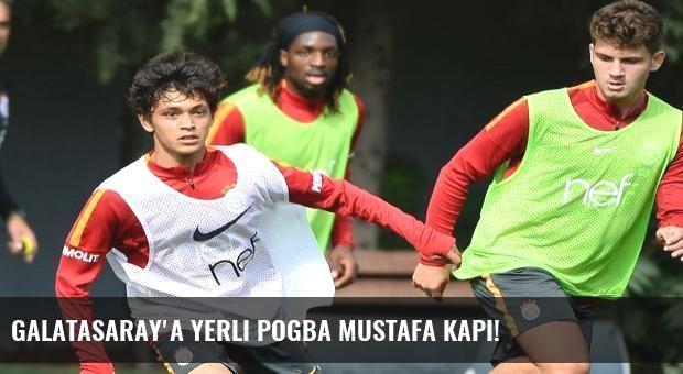 Galatasaray'a yerli Pogba Mustafa Kapı!