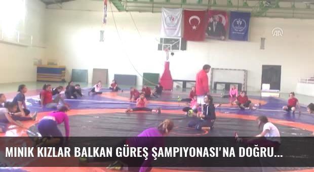 Minik Kızlar Balkan Güreş Şampiyonası'na Doğru