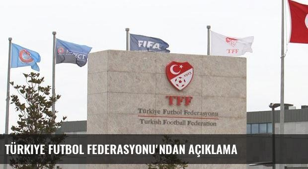 Türkiye Futbol Federasyonu'ndan açıklama