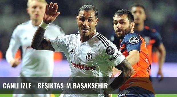 CANLI İZLE - Beşiktaş-M.Başakşehir