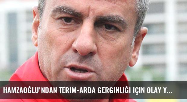 Hamzaoğlu'ndan Terim-Arda gerginliği için olay yorum!