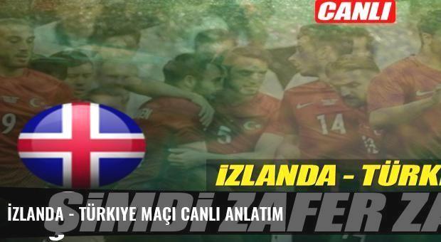 İzlanda - Türkiye maçı canlı anlatım
