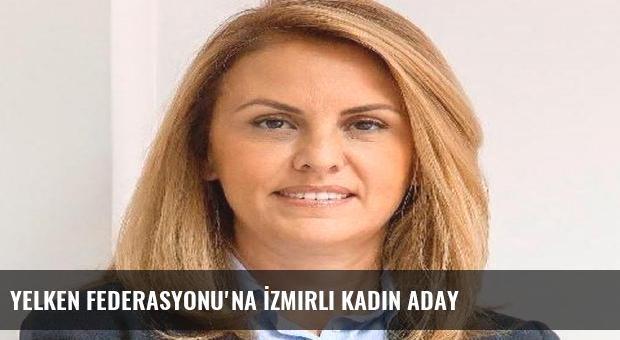Yelken Federasyonu'na İzmirli kadın aday