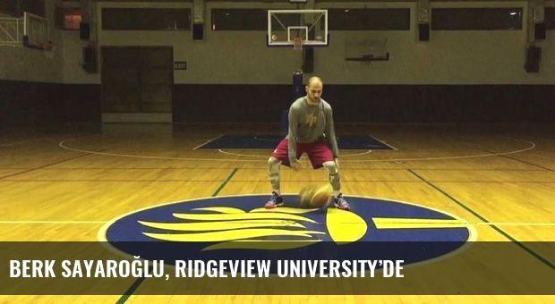 Berk Sayaroğlu, Ridgeview University'de