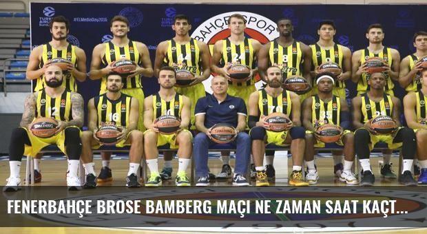 Fenerbahçe Brose Bamberg maçı ne zaman saat kaçta hangi kanalda?