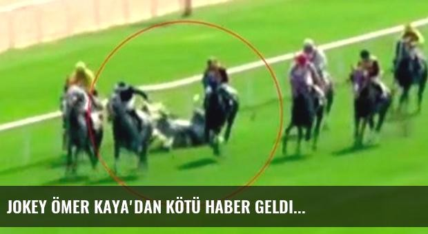 Jokey Ömer Kaya'dan kötü haber geldi...