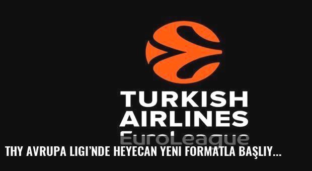 THY Avrupa Ligi'nde heyecan yeni formatla başlıyor